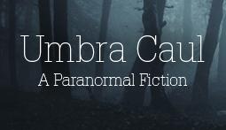 Umbra Caul - Paranormal Fiction